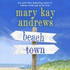 Beach Town - Mary Kay Andrews, Kathleen Mcinerney
