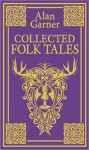 Collected Folk Tales - Alan Garner