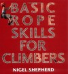 Basic Rope Skills for Climbers by Nigel Shepherd (20-Aug-2009) Paperback - Nigel Shepherd