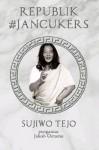 Republik #Jancukers - Sujiwo Tejo