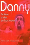 Danny: The Murder of a Man with Down Syndrome - Patricia Smith