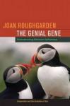 The Genial Gene: Deconstructing Darwinian Selfishness - Joan Roughgarden