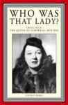 Who Was That Lady? Craig Rice: Queen of the Screwball Mystery - Jeffrey Marks