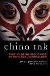 China Ink: The Changing Face of Chinese Journalism - Judy Polumbaum