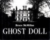 Ghost Doll - Bruce McMillan