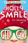 All Wrapped Up (Geek Girl Special, Book 1) - Holly Smale