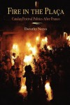 Fire in the Placa: Catalan Festival Politics After Franco - Dorothy Noyes