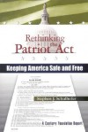 Rethinking the Patriot Act: Keeping America Safe and Free - Stephen J. Schulhofer