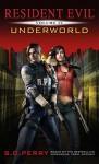 Resident Evil: Underworld - S. D. Perry