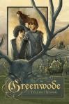 Greenwode (The Wode) - J. Tullos Hennig