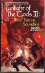 Three Trumps Sounding (Twilight of the Gods, Book III) - Dennis Schmidt