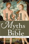 101 Myths of the Bible: How Ancient Scribes Invented Biblical History - Gary Greenberg