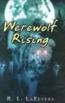 Werewolf Rising - R.L. LaFevers