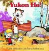 Yukon Ho!: A Calvin And Hobbes Collection (Calvin And Hobbes (Sagebrush)) - Bill Watterson