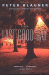 The Last Good Day - Peter Blauner