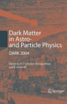 Dark Matter in Astro- And Particle Physics: Proceedings of the International Conference Dark 2004, College Station, USA, 3-9 October, 2004 - Hans Volker Klapdor-Kleingrothaus, R. Arnowitt