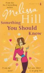 Something You Should Know - Melissa Hill