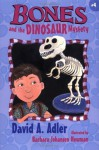 Bones and the Dinosaur Mystery - David A. Adler, Barbara Johansen Newman