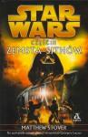 Gwiezdne wojny. Część III: Zemsta Sithów - Matthew Woodring Stover