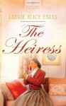 The Heiress - Laurie Alice Eakes