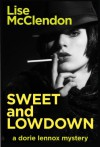 Sweet and Lowdown: a swing town mystery for the young at heart (Dorie Lennox Mysteries) - Lise McClendon