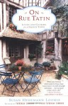 On Rue Tatin: Living and Cooking in a French Town - Susan Herrmann Loomis