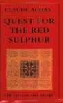 Quest for the Red Sulphur: The Life of Ibn ʻArabī - Claude Addas, Peter Kingsley