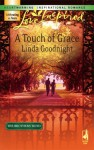 A Touch of Grace (The Brothers' Bond, Book 2) - Linda Goodnight