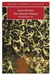 John Milton: The Major Works (Oxford World's Classics) - John Milton, Jonathan Goldberg, Stephen Orgel