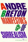 Manifestoes of Surrealism - André Breton, Richard Seaver, Helen R. Lane, Helen Lane