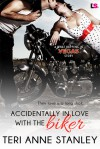 Accidentally in Love with the Biker - Teri Anne Stanley