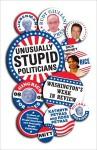 Unusually Stupid Politicians: Washington's Weak in Review - Ross Petras, Ross Petras