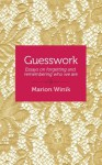 Guesswork: Essays on forgetting and remembering who we are - Marion Winik