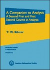 A Companion to Analysis: A Second First and First Second Course in Analysis - T. W. Korner