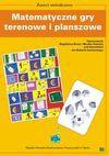 Matematyczne gry terenowe i planszowe - Magdalena Brosz, MONIKA SAWICKA