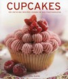 Cupcakes: 150 Enticing Recipes Shown in 300 Photographs - Carol Pastor
