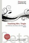 Teaching Mrs. Tingle - Lambert M. Surhone, Mariam T. Tennoe, Susan F. Henssonow