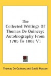 Autobiography from 1785 to 1803 (Collected Writings, Vol 1) - Thomas de Quincey, David Masson