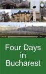 Four Days in Bucharest - Graham Kingston, Katherine Kingston
