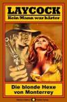 Laycock, Bd. 30: Die blonde Hexe von Monterrey (Western-Serie) (German Edition) - Matt Brown
