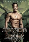 Awaiting Orders: M/M Military Straight to Gay First Time Romance - Jerry Cole