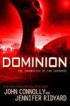Dominion: The Chronicles of the Invaders - Jennifer Ridyard, John Connolly