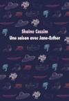 Une saison avec Jane-Esther - Shaïne Cassim