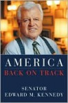America Back on Track - Edward Kennedy