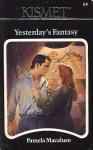 Yesterday's Fantasy - Pamela Macaluso