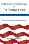 Sustainable Competitive Advantage and the American Dream - Jim Olson, Bob Bennett
