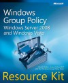 Windows® Group Policy Resource Kit: Windows Server® 2008 and Windows Vista®: Windows Server 2008 and Windows Vista - Derek Melber