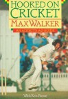 Hooked On Cricket - Max Walker, Ken Piesse