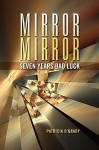Mirror Mirror Seven Years Bad Luck - Patricia O'Grady