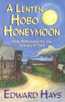 Lenten Hobo Honeymoon - Edward M. Hays